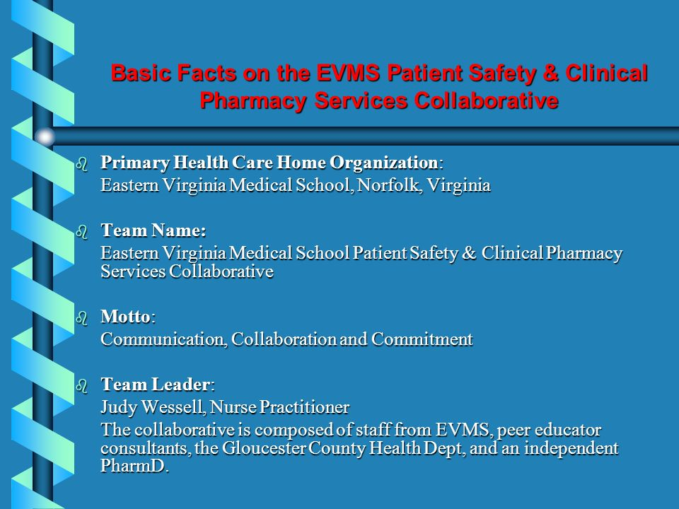 Basic Facts on the EVMS Patient Safety & Clinical Pharmacy Services Collaborative