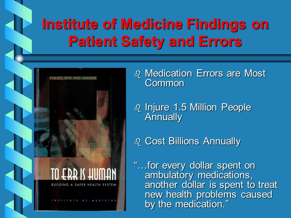 Institute of Medicine Findings on Patient Safety and Errors