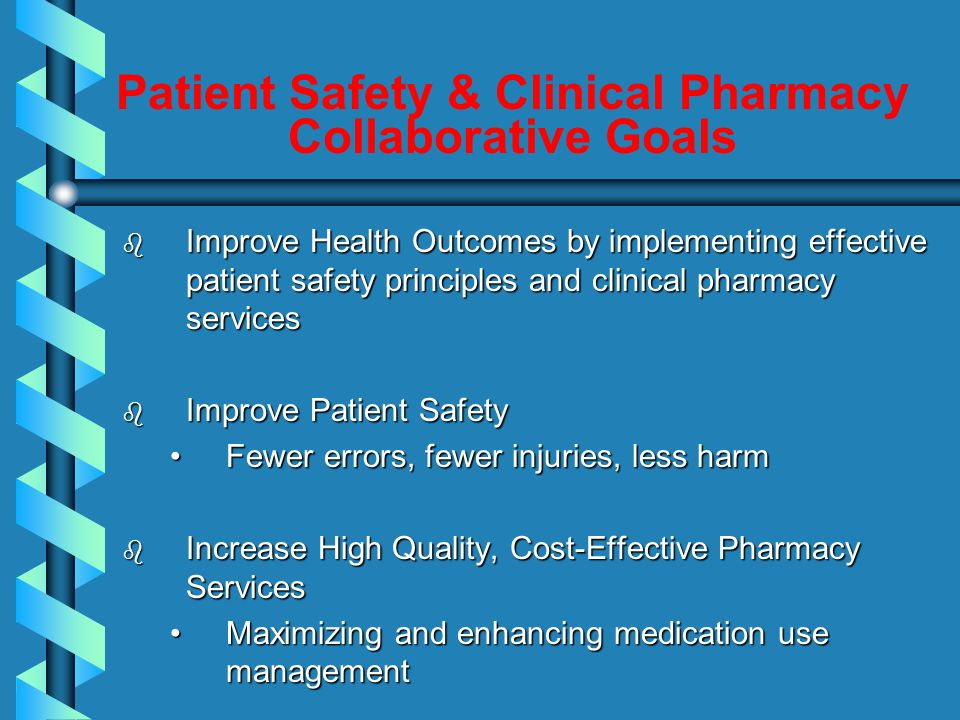Patient Safety & Clinical Pharmacy Collaborative Goals