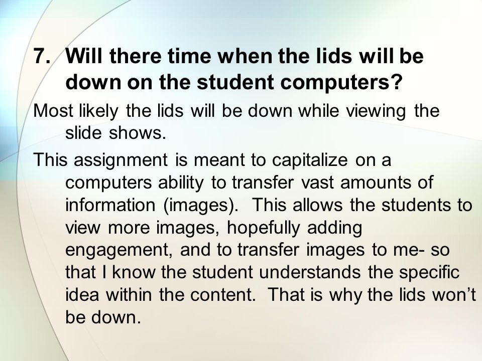 Will there time when the lids will be down on the student computers