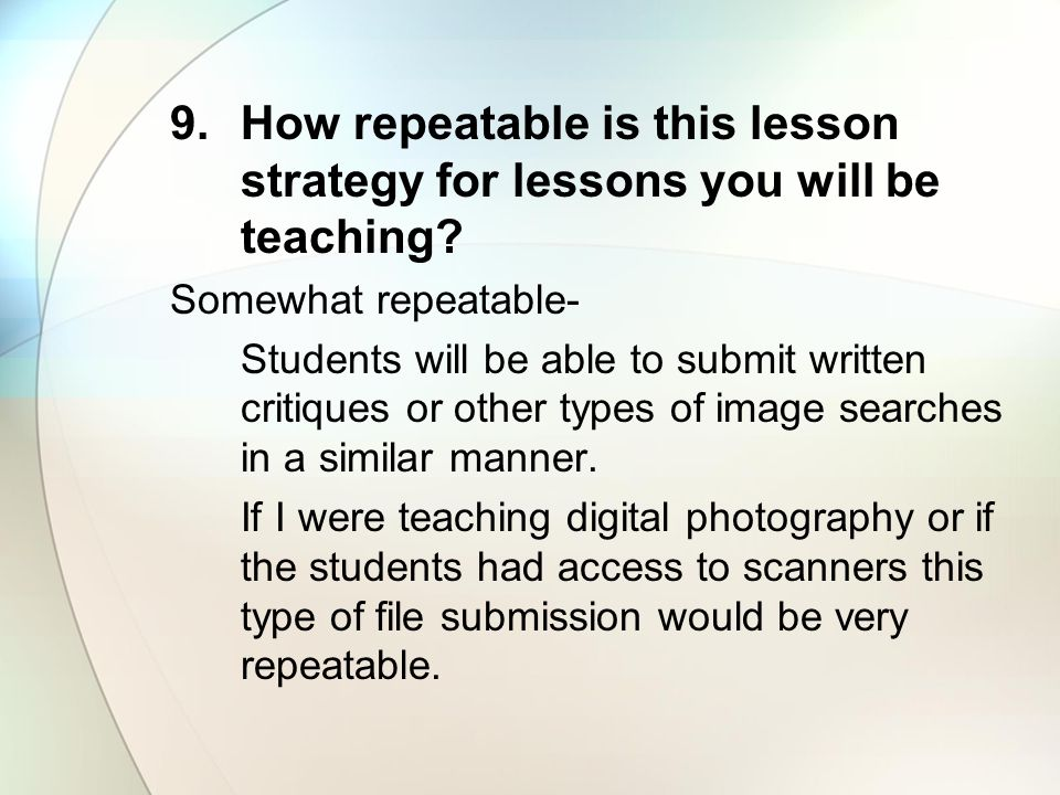 How repeatable is this lesson strategy for lessons you will be teaching