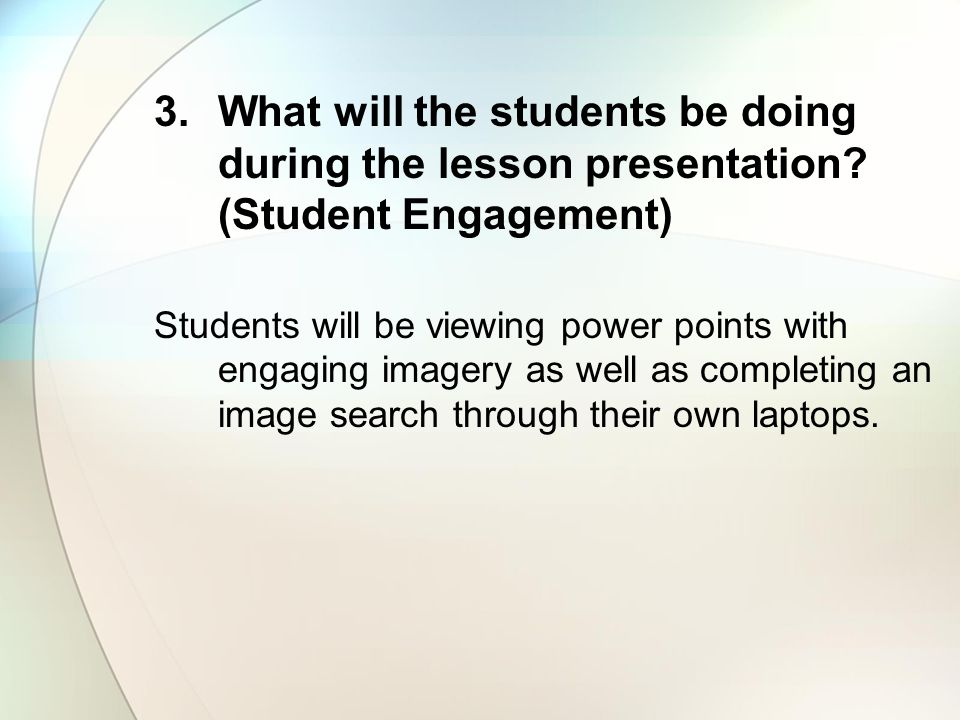 What will the students be doing during the lesson presentation