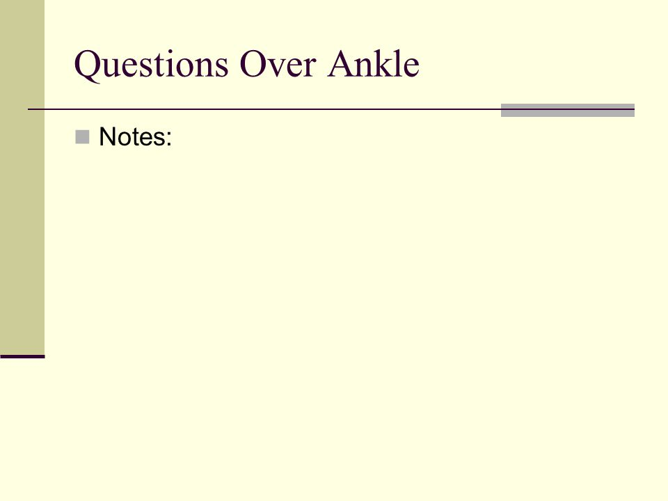 Questions Over Ankle Notes: