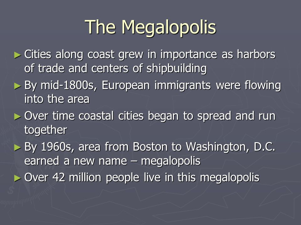 The Megalopolis Cities along coast grew in importance as harbors of trade and centers of shipbuilding.