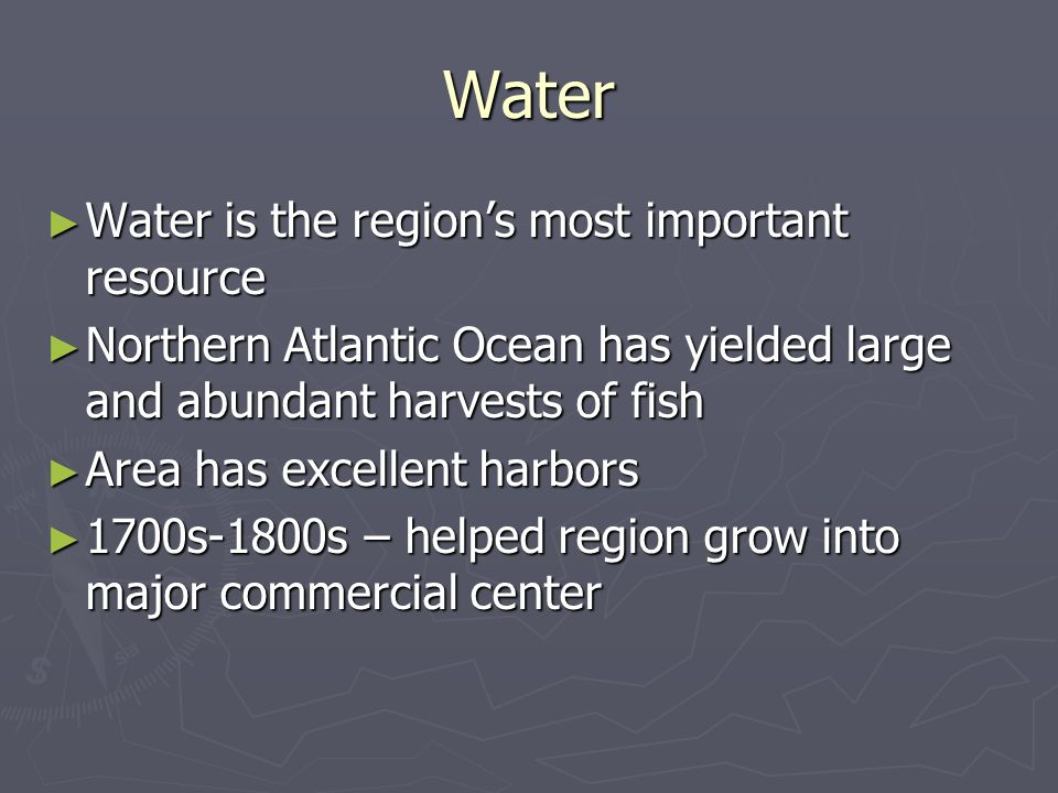 Water Water is the region's most important resource