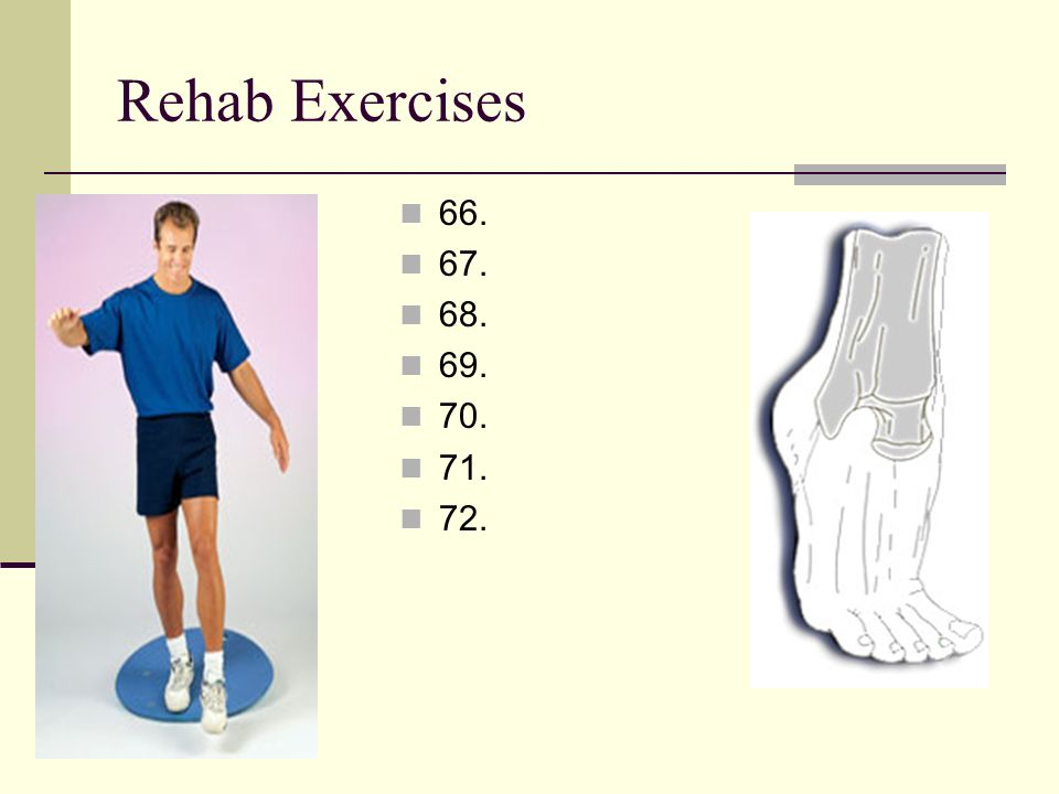 Rehab Exercises 66. 67. 68. 69. 70. 71. 72.