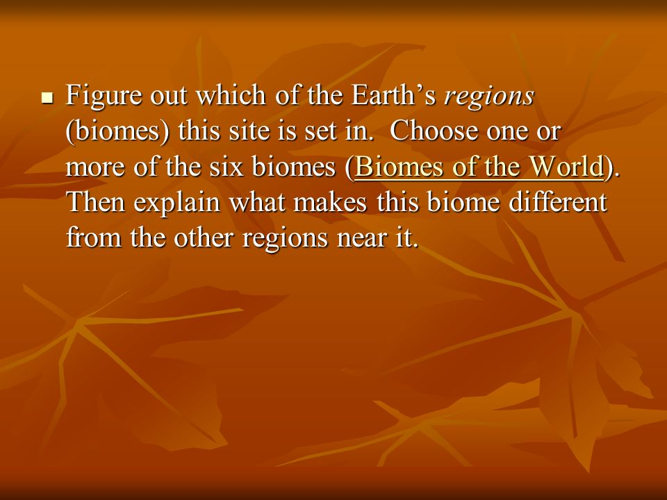 Figure out which of the Earth's regions (biomes) this site is set in