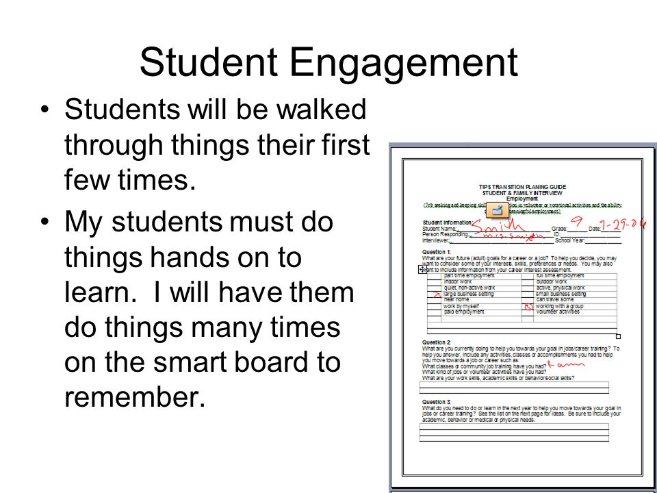 Student Engagement Students will be walked through things their first few times.