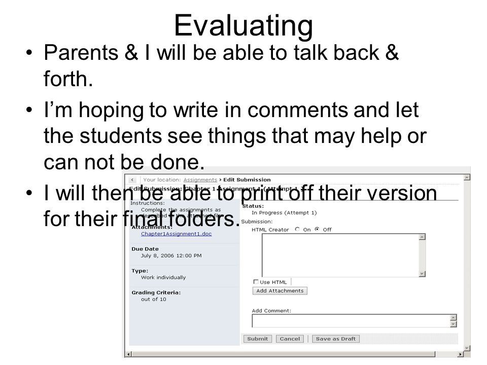 Evaluating Parents & I will be able to talk back & forth.