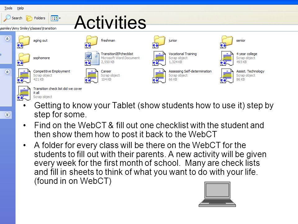 Activities Getting to know your Tablet (show students how to use it) step by step for some.