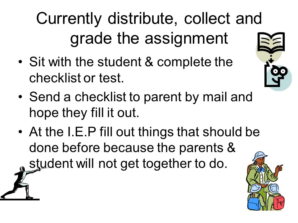 Currently distribute, collect and grade the assignment