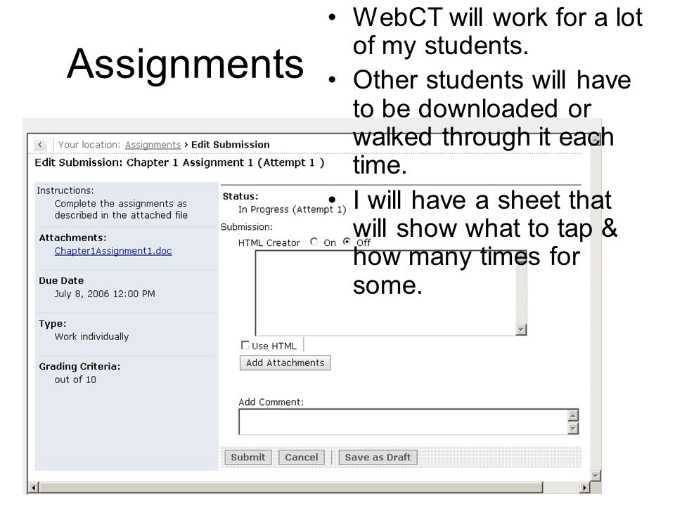 Assignments WebCT will work for a lot of my students.