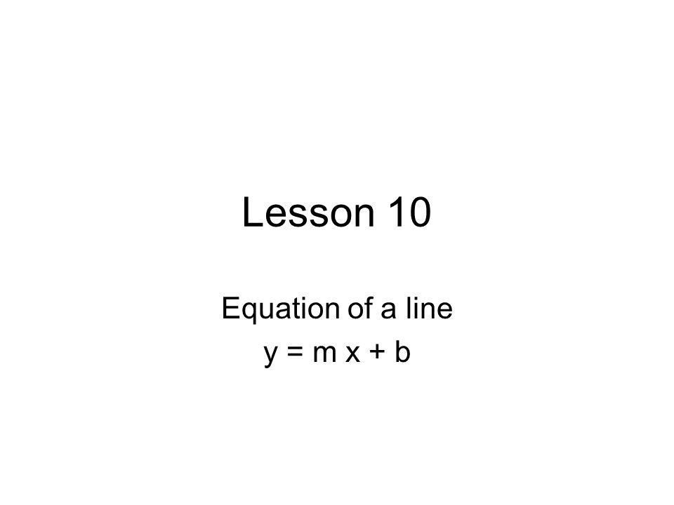 Equation of a line y = m x + b