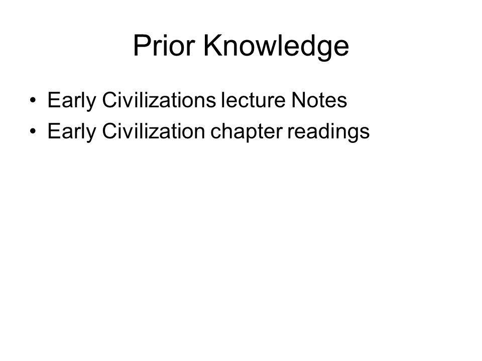 Prior Knowledge Early Civilizations lecture Notes