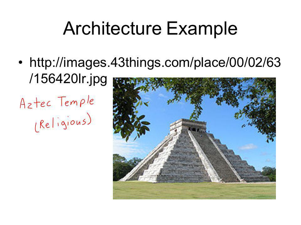 Architecture Example http://images.43things.com/place/00/02/63/156420lr.jpg