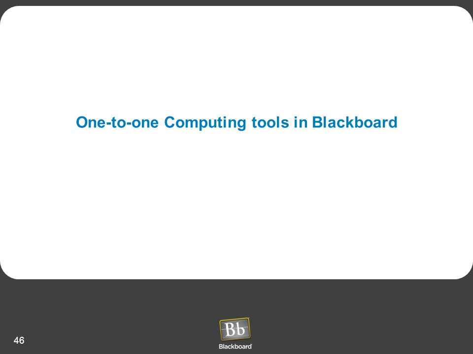 One-to-one Computing tools in Blackboard