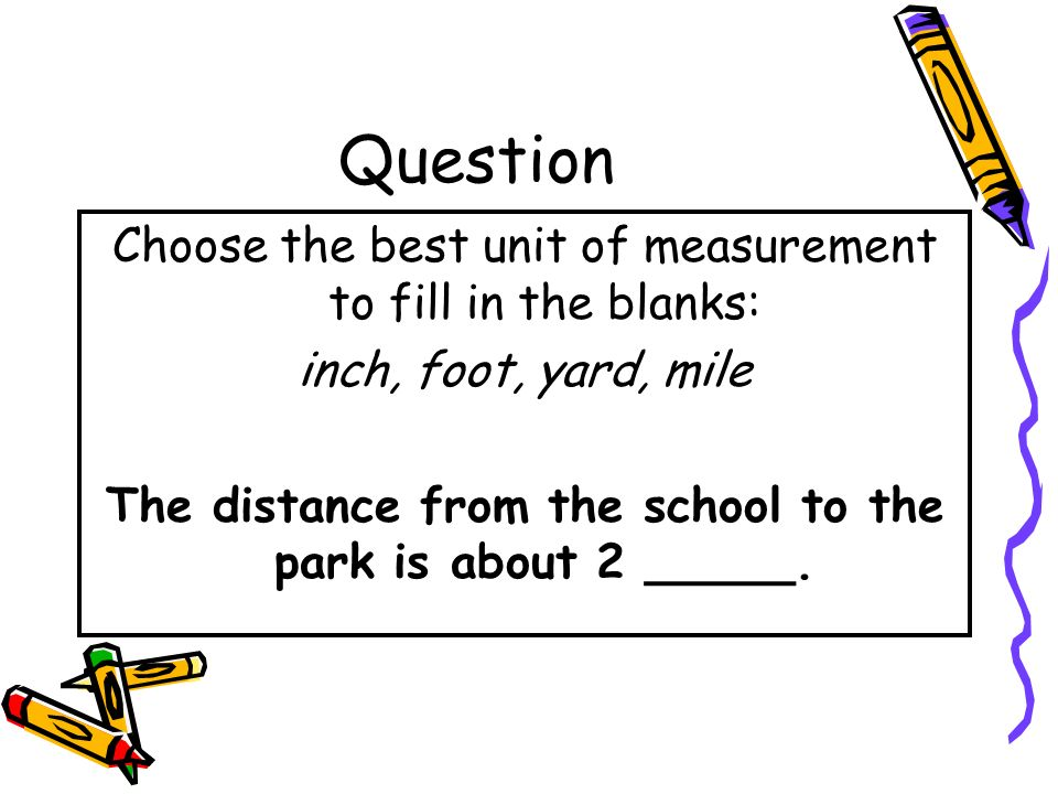 The distance from the school to the park is about 2 _____.