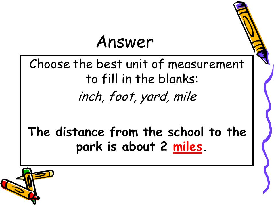The distance from the school to the park is about 2 miles.