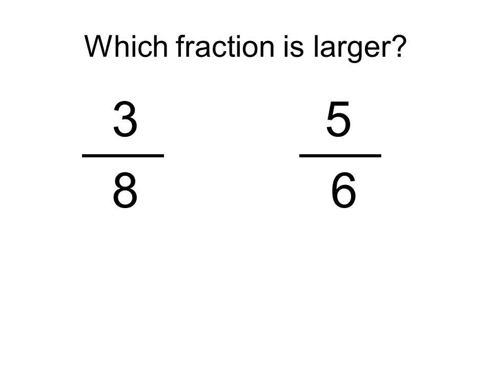 Which fraction is larger