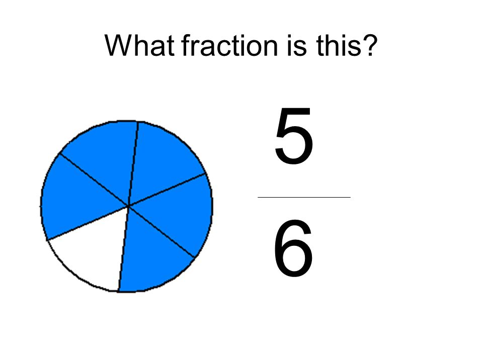 What fraction is this 5 6