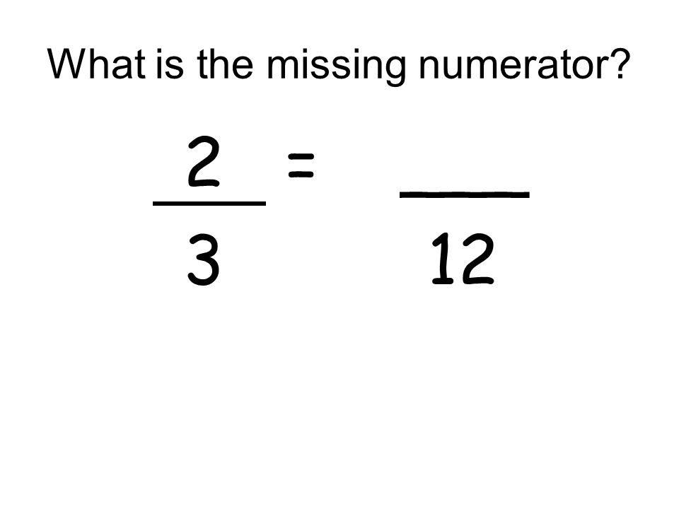 What is the missing numerator