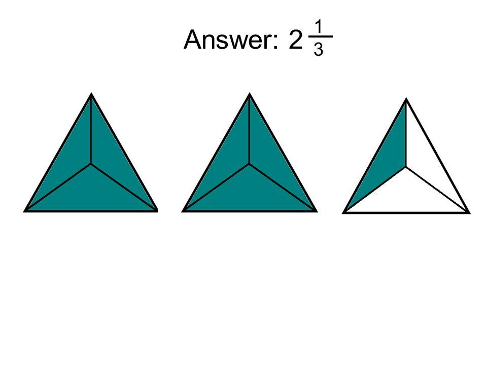 1 3 Answer: 2