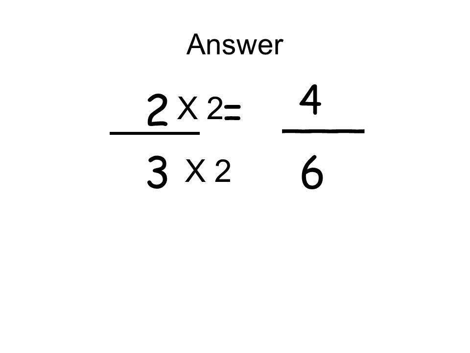 Answer 4 2 = ___ 3 6 X 2 X 2