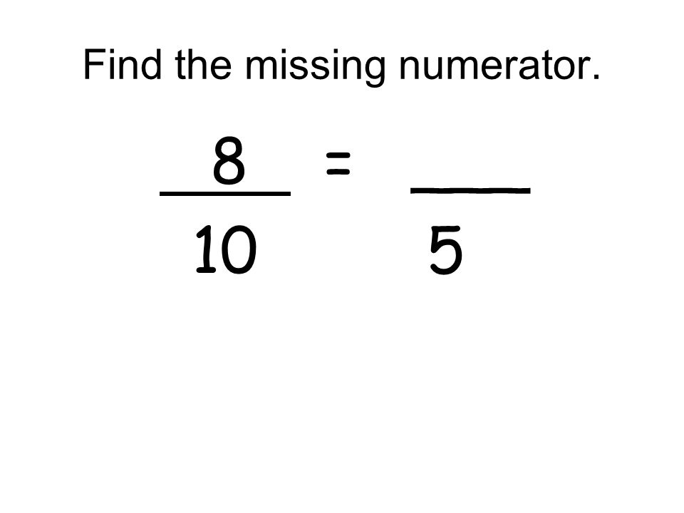 Find the missing numerator.