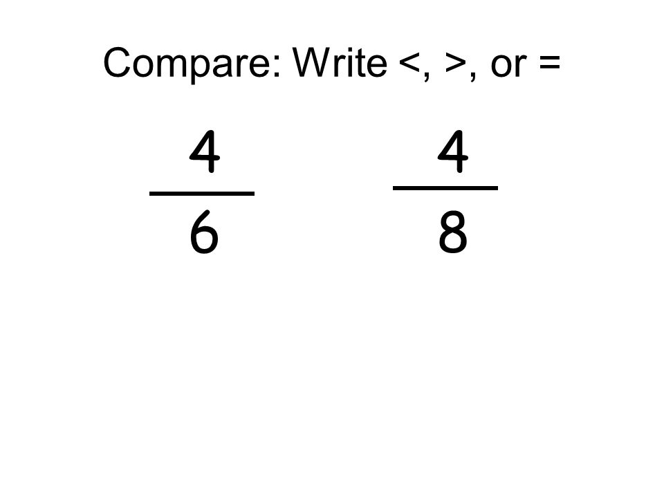 Compare: Write <, >, or =