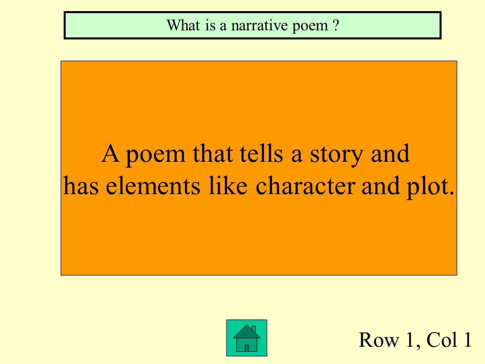 A poem that tells a story and has elements like character and plot.