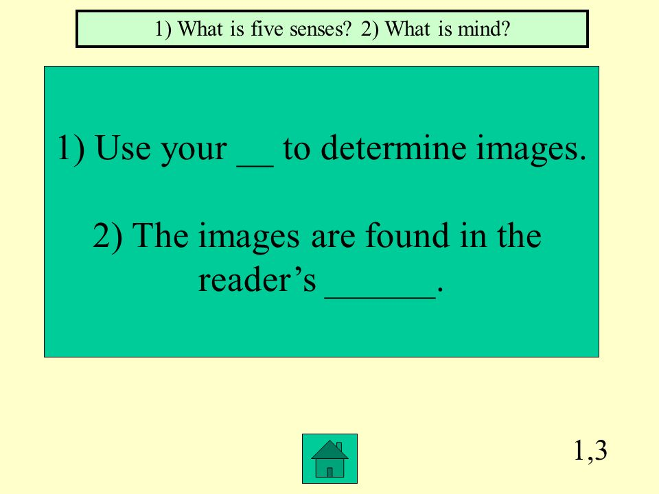 1) Use your __ to determine images. 2) The images are found in the
