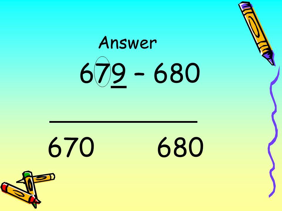 Answer 679 – 680 670 680