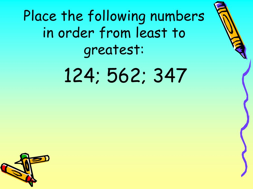 Place the following numbers in order from least to greatest: