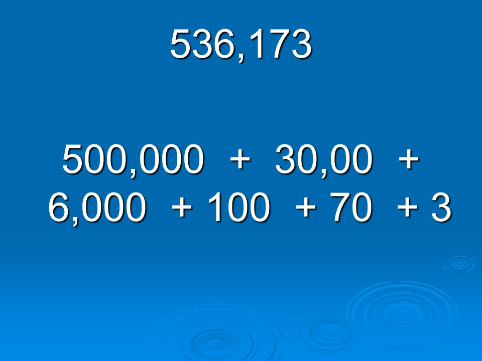 536,173 500,000 + 30,00 + 6,000 + 100 + 70 + 3