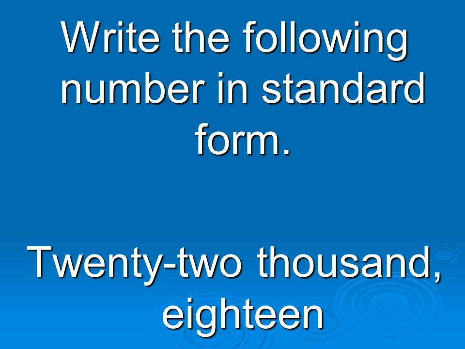 Write the following number in standard form.