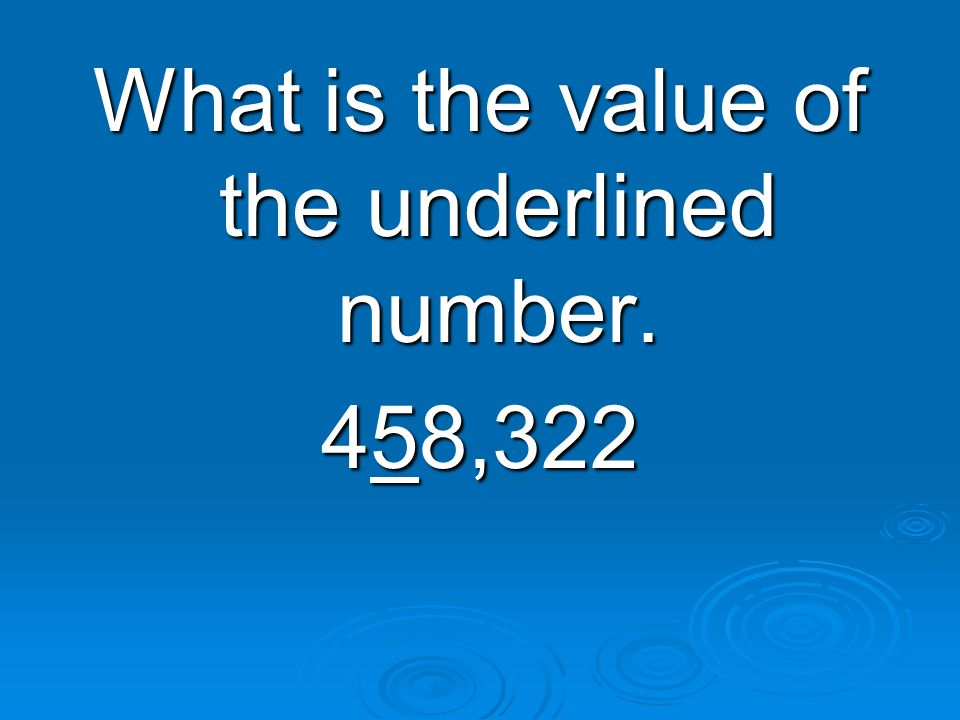 What is the value of the underlined number.
