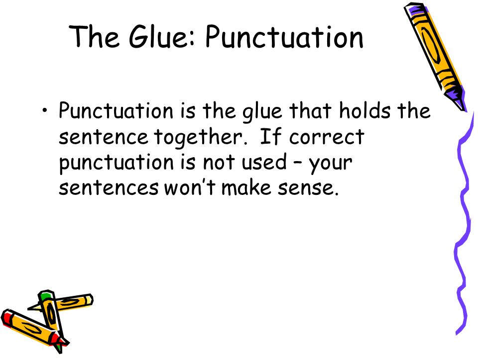 The Glue: Punctuation