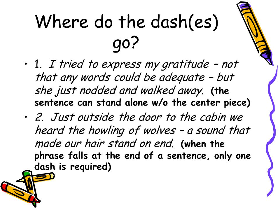Where do the dash(es) go