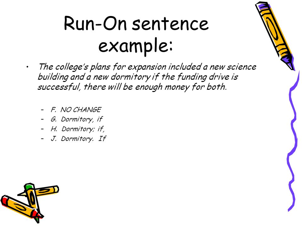 Run-On sentence example: