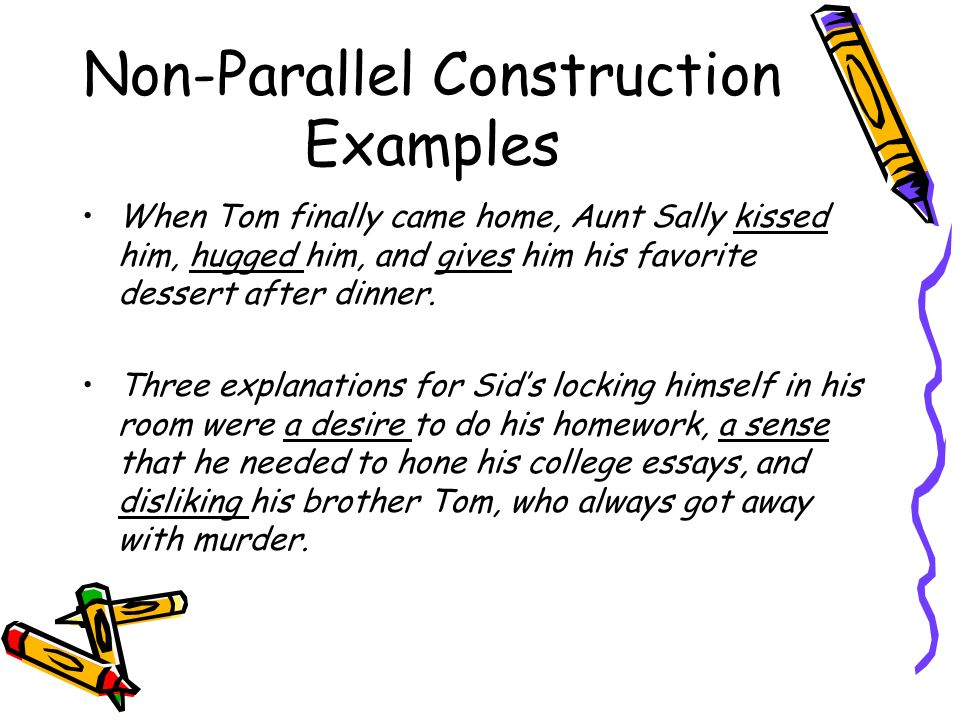 Non-Parallel Construction Examples