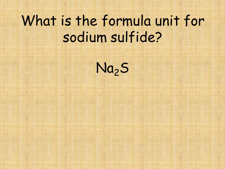 What is the formula unit for sodium sulfide