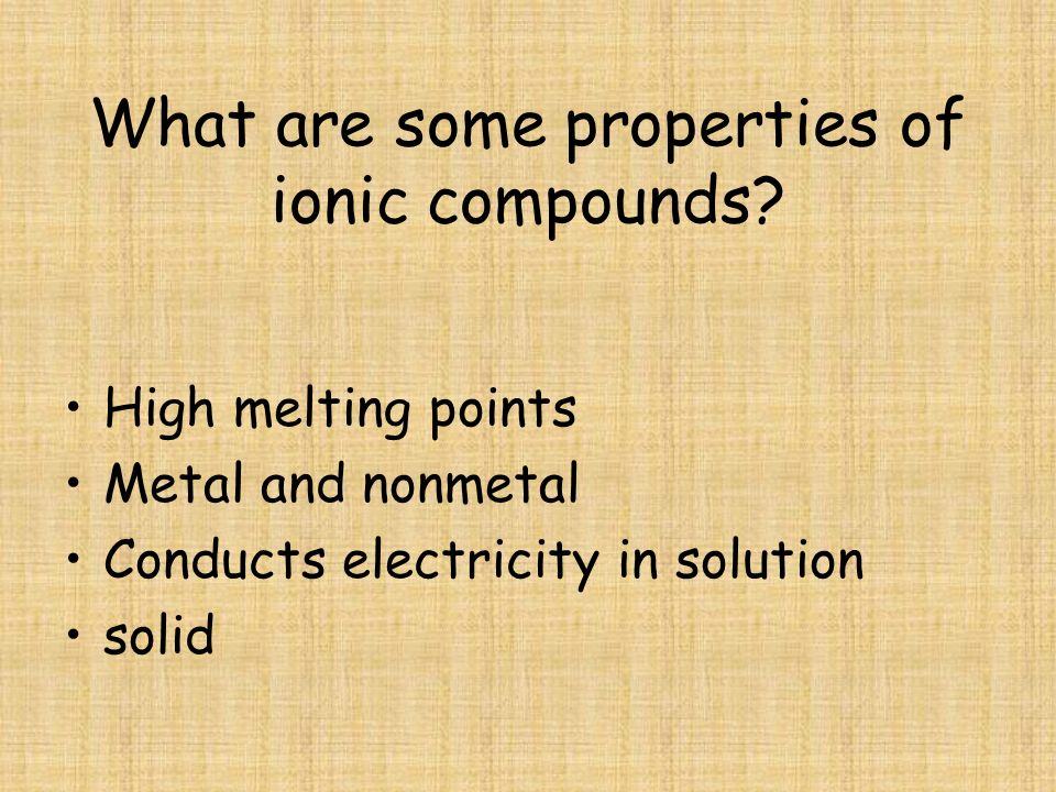 What are some properties of ionic compounds