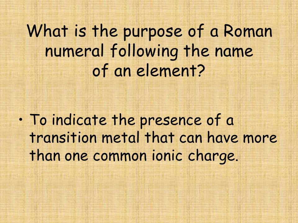 What is the purpose of a Roman numeral following the name of an element