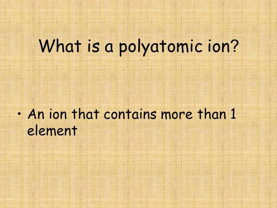 What is a polyatomic ion