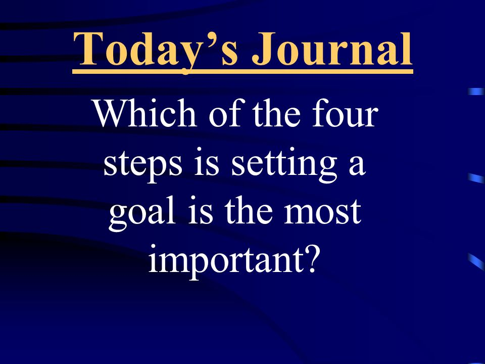 Which of the four steps is setting a goal is the most important