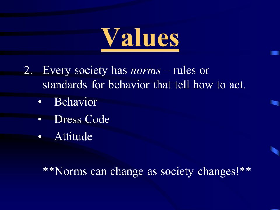 **Norms can change as society changes!**