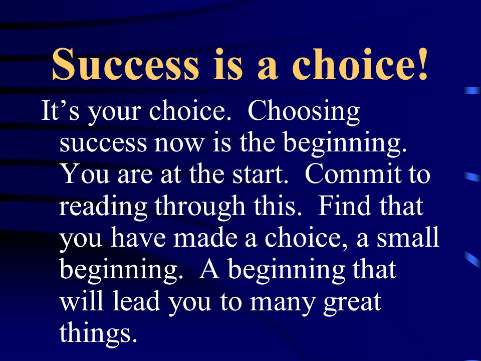 Success is a choice!