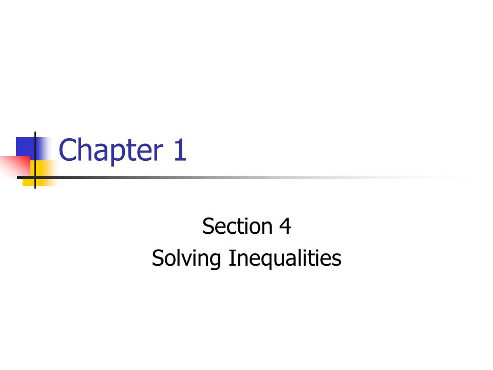 Section 4 Solving Inequalities