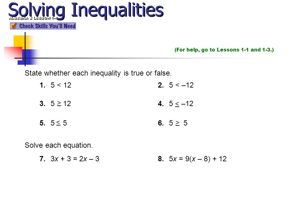 Solving Inequalities State whether each inequality is true or false.