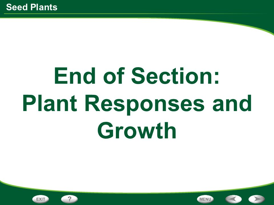 End of Section: Plant Responses and Growth